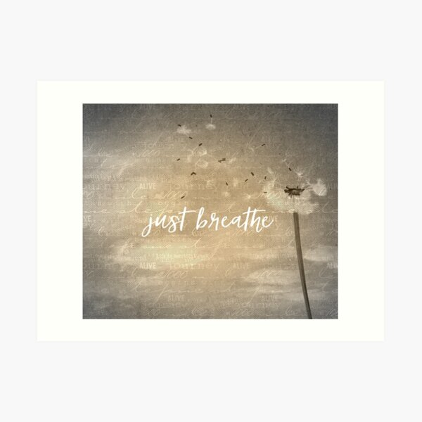Just Breathe Quote with Dandelion Art Print