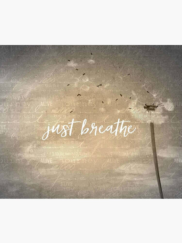 Just Breathe Quote with Dandelion by motivateme