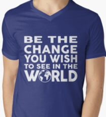 Be the change you wish to see in the world Men's V-Neck T-Shirt