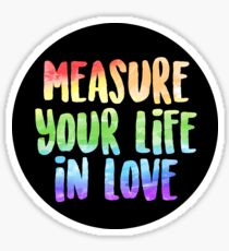 Measure Your Life In Love | Rent Sticker