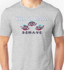 KILL V MAIM Unisex T-Shirt