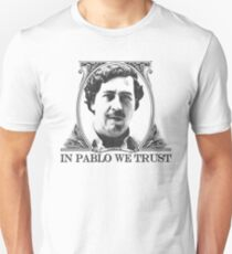 In Pablo we trust Unisex T-Shirt