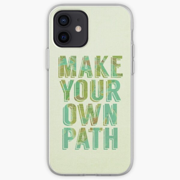Make Your Own Path iPhone Soft Case