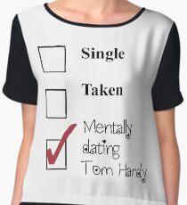 Tom Hardy- single, taken, mentally dating! Chiffon Top