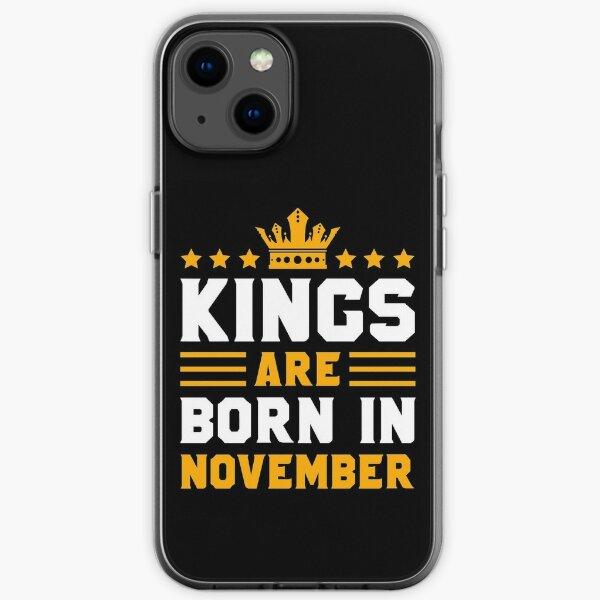 Kings Are Born In November | November Kings birthday gift iPhone Soft Case