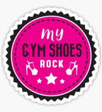 My gym shoes rock Sticker