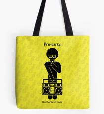 Pre-party like there's no party Tote Bag