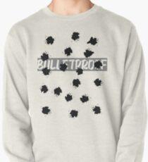 That Bulletproof Love Pullover