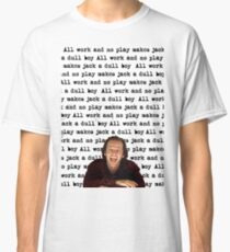 The Shining - All Work And No Play Classic T-Shirt