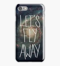 Let's Fly Away (come on, darling) iPhone Case/Skin