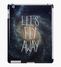 Let's Fly Away (come on, darling) iPad Case/Skin