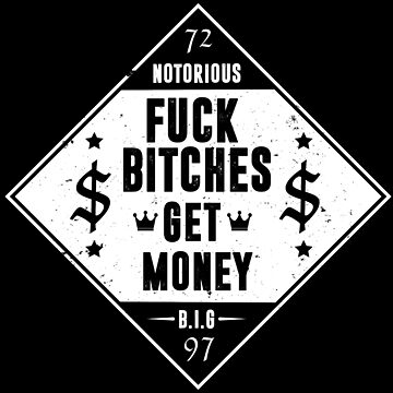 FUCK BITCHES GET MONEY by stoln