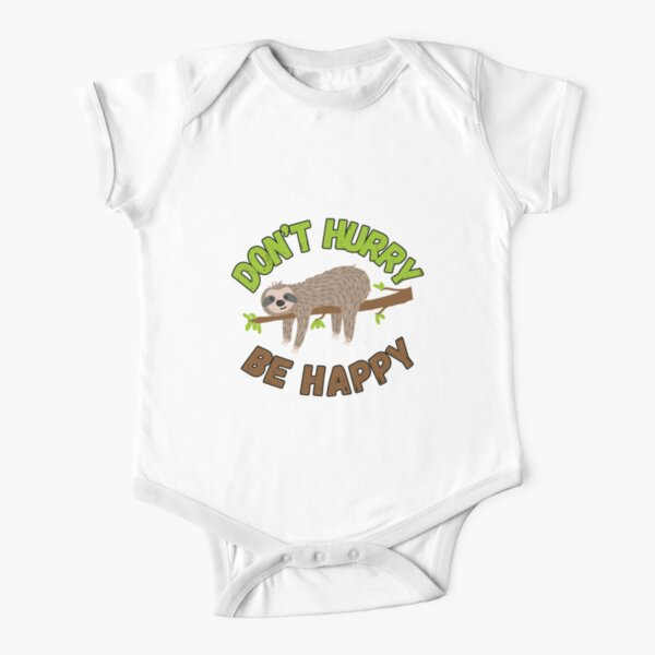 Don't Hurry, Be Happy Short Sleeve Baby One-Piece