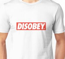 DISOBEY. Unisex T-Shirt