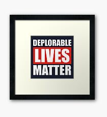 Deplorable Lives Matter Framed Print