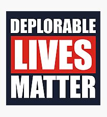 Deplorable Lives Matter Photographic Print