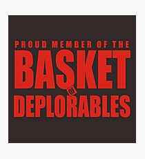 Proud Member of The Basket Deplorable Photographic Print