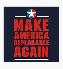 Make America Deplorable Again Photographic Print
