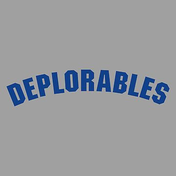 Deplorables by ginahalle