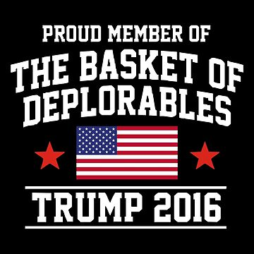 The Basket of Deplorables by ginahalle