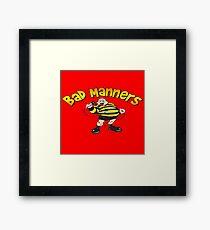 bad manners Framed Print