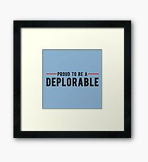 Proud To Be A Deplorable Framed Print