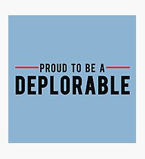Proud To Be A Deplorable Photographic Print