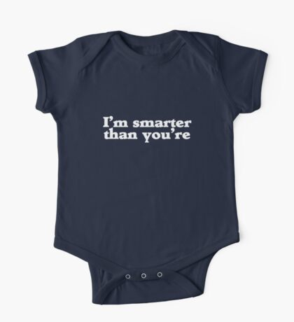 I'm smarter than you're Kids Clothes