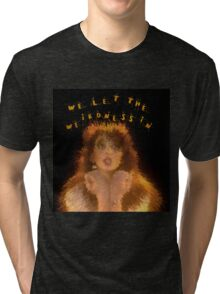 We let the weirdness in Tri-blend T-Shirt