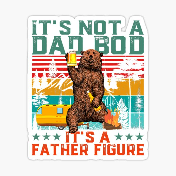 It's Not A Dad Bod It's Father Figure Funny Bear Beer Lover  Sticker