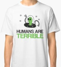 Humans Are Terrible Alien Classic T-Shirt