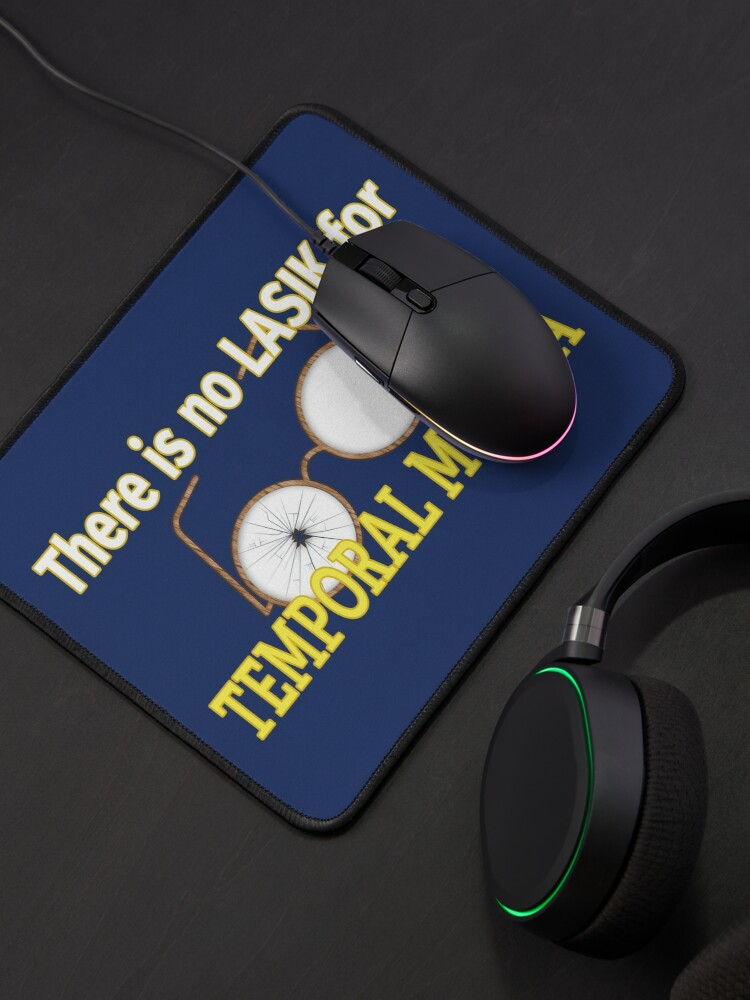 Alternate view of Temporal Myopia. Mouse Pad