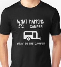 what happens in the camer stay in the camper  Unisex T-Shirt
