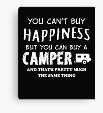 YOU CAN'T BUY HAPPINESS BUT YOU CAN BUY A CAMPER Canvas Print