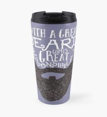 With a great beard comes great responsibility Travel Mug