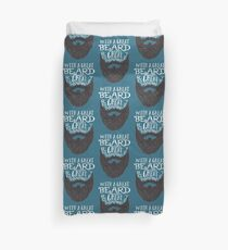 With a great beard comes great responsibility Duvet Cover