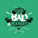 THE GOOD THE BAD AND THE BEARDED full green by snevi