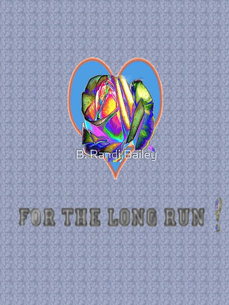 For the long run by ♥⊱ B. Randi Bailey