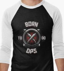 Born to do DPS T-Shirt