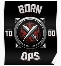 Born to do DPS Poster