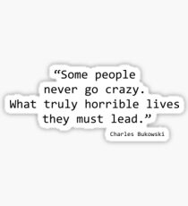 Crazy People Quotes Stickers | Redbubble