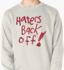 Haters Back Off! Pullover