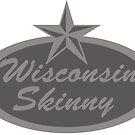 Wisconsin Skinny Shades of Gray  by wisconsinskinny