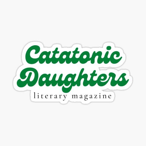 Catatonic Daughters Sticker