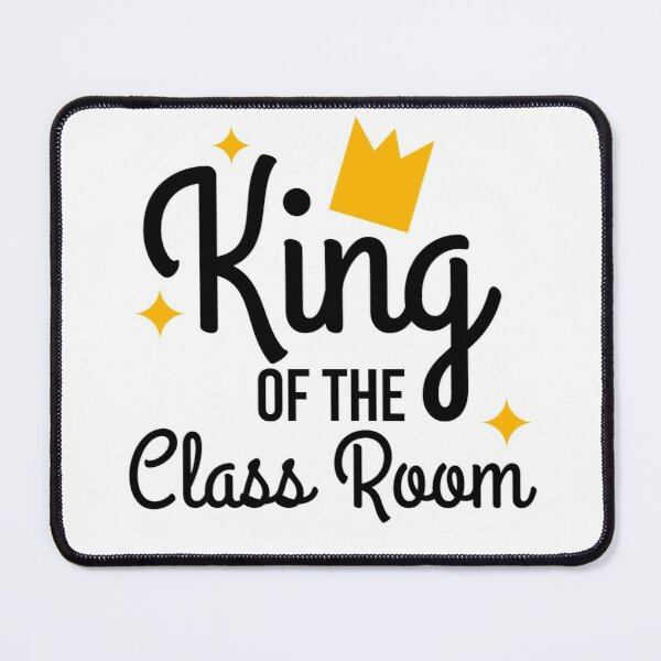 King of The Class Room Mouse Pad