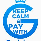 Keep Calm and Pay With Gulden by Andrea Beloque