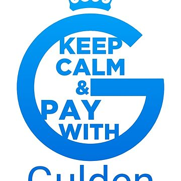Keep Calm and Pay With Gulden by andrasbalogh