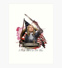 Hillary 2016 - I Was Born To Do This Art Print