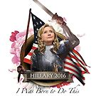 Hillary 2016 - I Was Born To Do This by wonkette