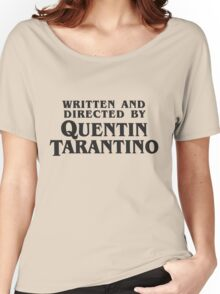 Written and Directed by Quentin Tarantino (dark) Women's Relaxed Fit T-Shirt